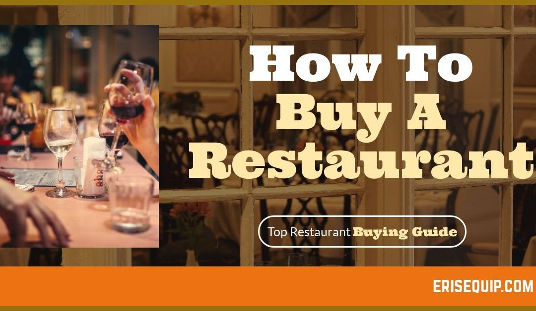 How to Buy a Restaurant: A Step by Step Comprehensive Guide